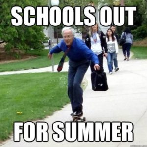 School's Out for Summer . . .  Now what?